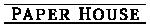 Paper House logo